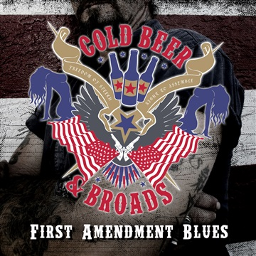 First Amendment Blues by Cold Beer & Broads