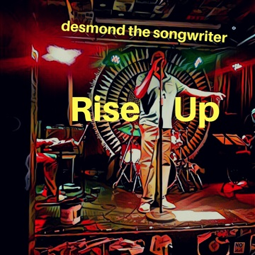 Rise Up - Single by desmond