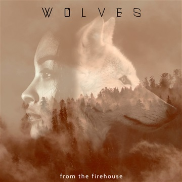 Wolves (Single) by From the Firehouse