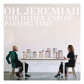 Oh Jeremiah : The Other End of Passing Time