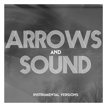 Arrows and Sound (Instrumental Versions) by Arrows and Sound