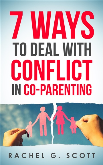 7 Ways To Deal with Conflict In CoParenting