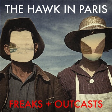 FREAKS + OUTCASTS EP by The Hawk In Paris