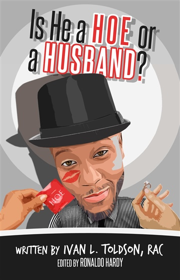 Is He a HOE or HUSBAND? by Ivan Toldson, RAC