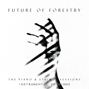 Future of Forestry : The Piano & Strings Sessions (Instrumental Versions)