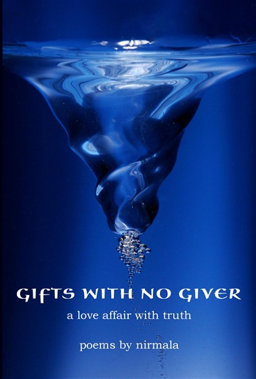 Gifts with No Giver: A Love Affair with the Truth by Nirmala