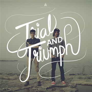Trial and Triumph by Ampersand