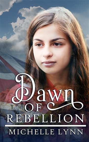 Michelle Lynn : Dawn of Rebellion