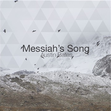 Messiah's Song by Austin Nathanael Music