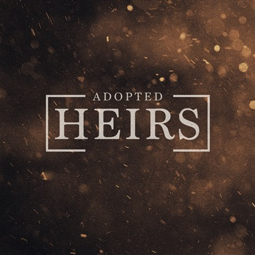 Adopted Heirs by Adopted Heirs