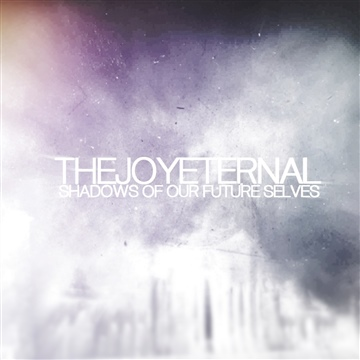 Shadows Of Our Future Selves by THE JOY ETERNAL