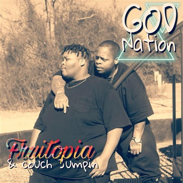 God Nation : Fruitopia and Couch Jumpin'