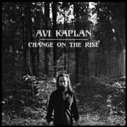 Avi Kaplan : Change on the Rise