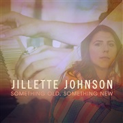 Jillette Johnson : Something Old, Something New EP