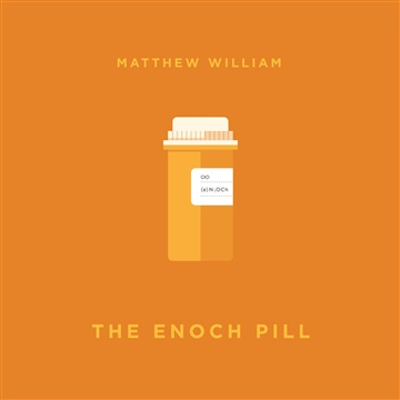 Matthew William : The Enoch Pill