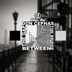Don Cephas : The Bridge Between The Gap (2012)