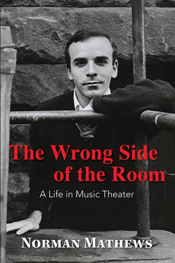 The Wrong Side of the Room: A Life in Music Theater