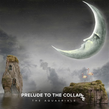 The Aquaerials : Prelude to the Collapse