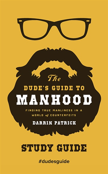 The Dude's Guide to Manhood Study Guide