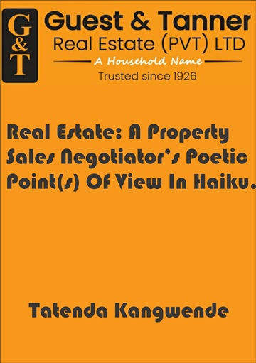 Real Estate: A Property Sales Negotiator's Poetic Point(s) Of View In Haiku by Corny Poems Inc.