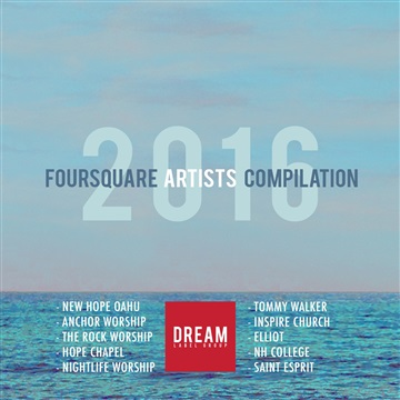 Foursquare Compilation 2016 by DREAM Worship