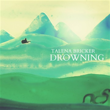 Drowning EP by Talena Bricker