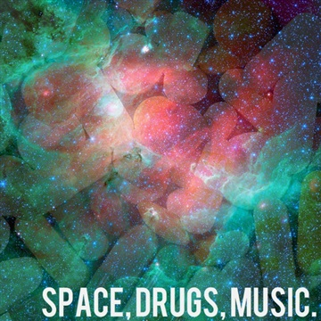 SPACE, DRUGS, MUSIC by BVDMOUTH