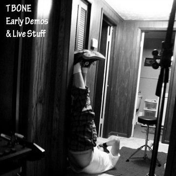 T-Bone : T-Bone - Early Demos and Live Stuff