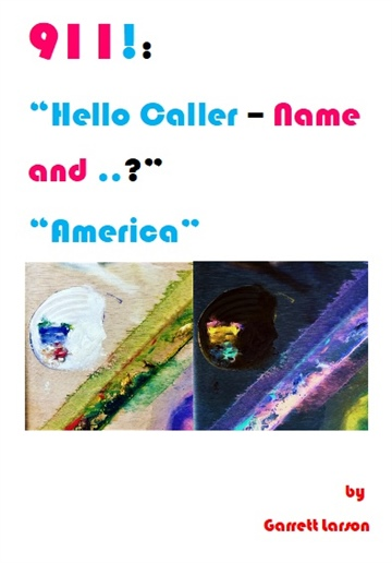 "911!: ""Hello, Caller – Name and ..?"" ""America"" - Photographs of a Shook Country"