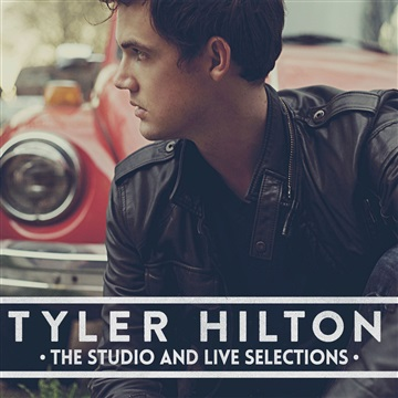 Tyler Hilton : The Studio & Live Selections