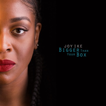 Bigger Than Your Box by Joy Ike