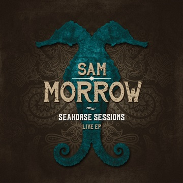 Seahorse Sessions Live EP by Sam Morrow