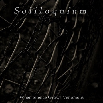When Silence Grows Venomous by Soliloquium