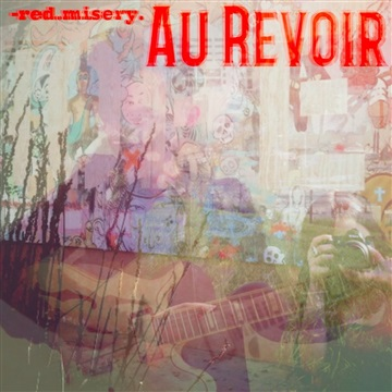 Au Revoir by Red Misery