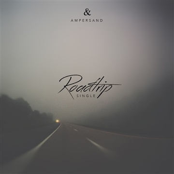 Ampersand : Roadtrip - Single