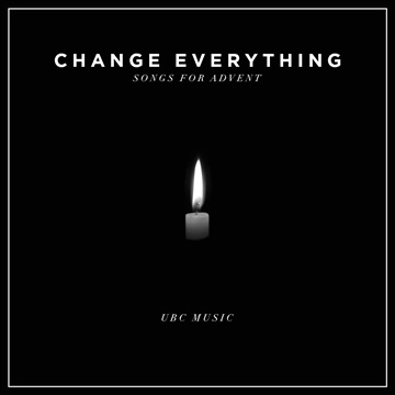 Change Everything by ubcmusic