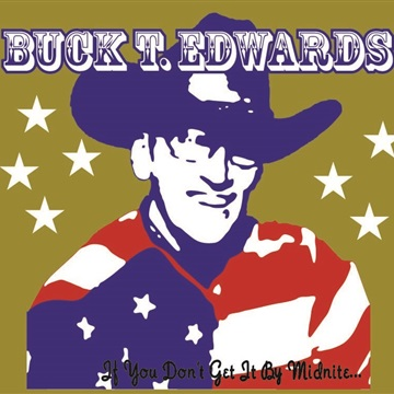 If You Don't Get It By Midnight by Buck T. Edwards