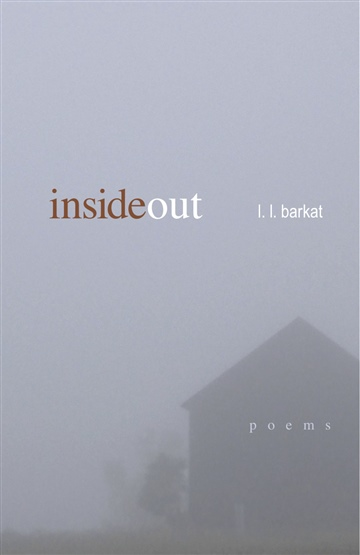 L.L. Barkat : InsideOut: Poems (1/4 of book)