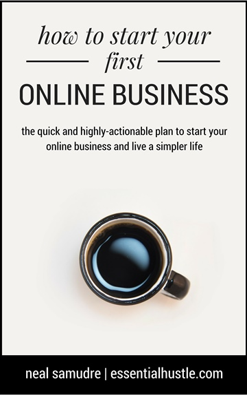 Neal Samudre : How to Start Your First Online Business