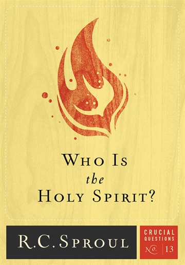 R.C. Sproul : Who Is the Holy Spirit?