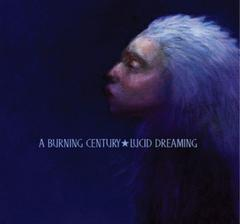 Lucid Dreaming by A Burning Century