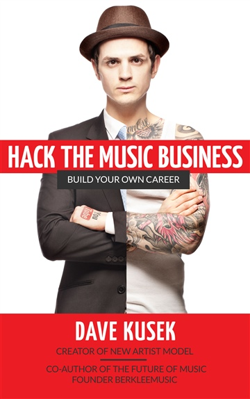 Dave Kusek : Hack the Music Business