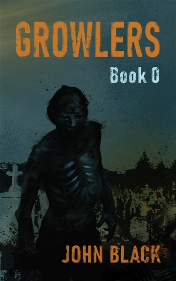 How It All Began - A Growlers Prequel: A Zombie Apocalypse Horror Thriller (Short Story)