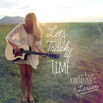 Karianne Larson : Let's Lose Track of Time Sampler