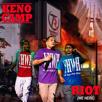 Keno Camp : Riot (We Here) / Single