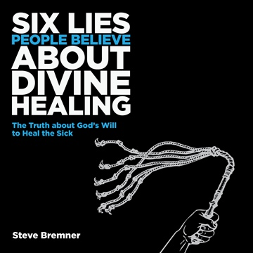 6 Lies People Believe About Divine Healing (Sample Chapter)