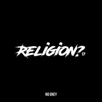 No Grey : Religion? EP