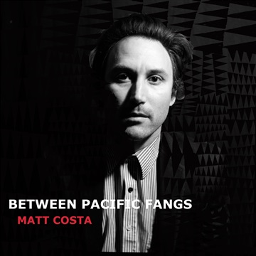 Matt Costa : Between Pacific Fangs