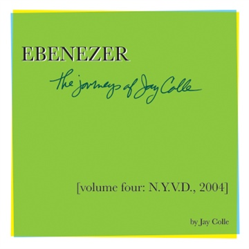 Jay Colle  : Ebenezer: The Journeys of Jay Colle, Volume Four