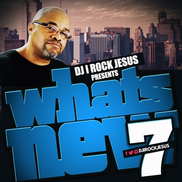 Whats New 7 by DJ I Rock Jesus